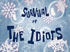 Survival of the Idiots title card