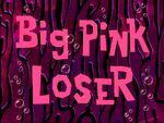 Big Pink Loser