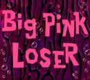 Big Pink Loser (transcript)