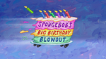 SpongeBob's Big Birthday Blowout (Title Card)