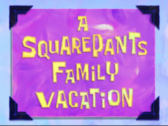 A SquarePants Family Vacation