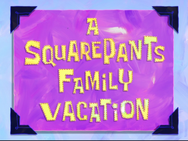 File:A SquarePants Family Vacation.png