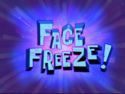 Face Freeze!