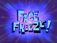 Face Freeze!