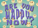 Are You Happy Now?/transcript
