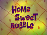 Home Sweet Rubble title card