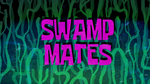 Swamp Mates (Title Card)