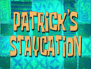 Patrick's Staycation title card