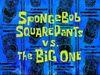 SpongeBob SquarePants vs. The Big One
