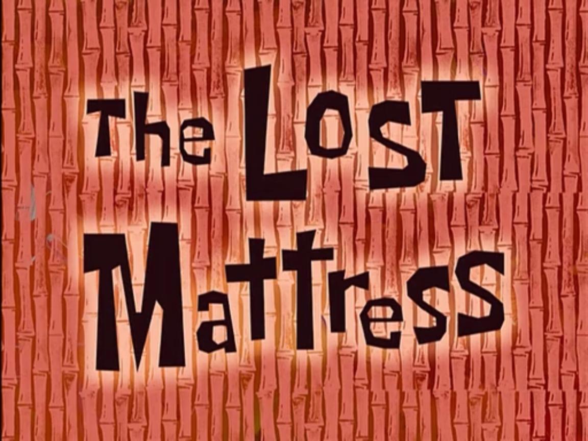 The Lost Mattresstranscript Encyclopedia Spongebobia Fandom