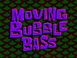Moving Bubble Bass/gallery