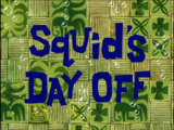 Squid's Day Off/gallery