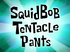 SquidBob TentaclePants title card