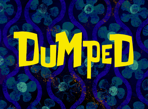 Dumped title card