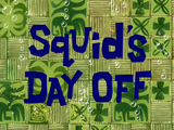 Squid's Day Off title card