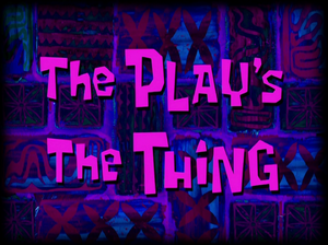 The Play's the Thing title card