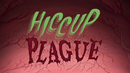 Hiccup Plague title card