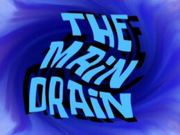 The Main Drain title card