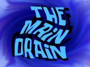 The Main Drain title card