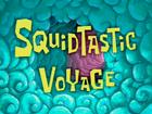 SquidtasticVoyage