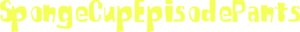 SpongeCupEpisodePants-former