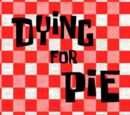 Dying for Pie