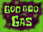 Goo Goo Gas title card