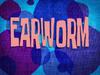 Earworm title card