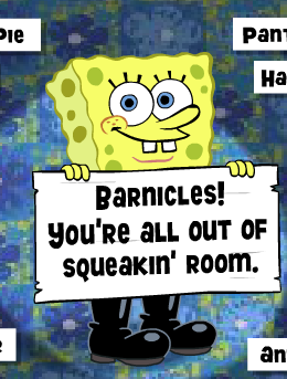Barnicles you're all out