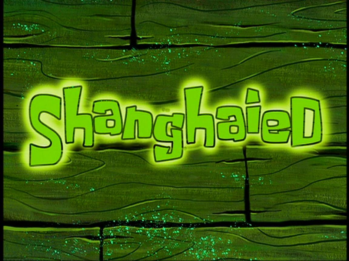 Shanghaied Encyclopedia Spongebobia Fandom Powered By Wikia
