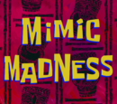 Mimic Madness