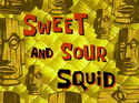 Sweet and Sour Squid title card