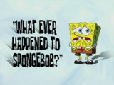What Ever Happened to SpongeBob?/gallery