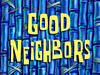 Good Neighbors title card