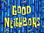 Good Neighbors title card