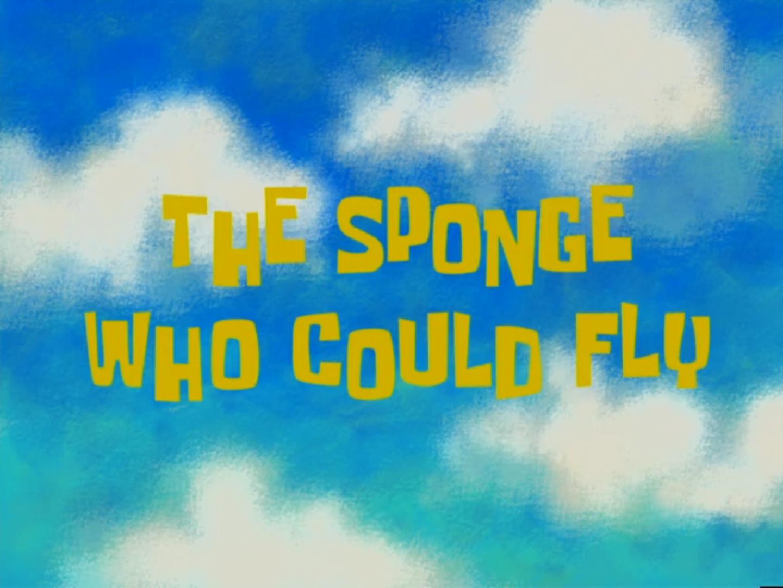 The Sponge Who Could Fly Encyclopedia Spongebobia Fandom Powered