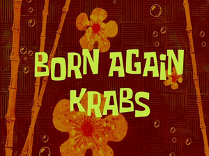 Born Again Krabs title card