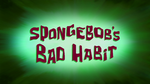 SpongeBob's Bad Habit