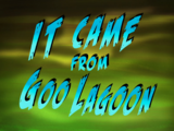 It Came from Goo Lagoon/gallery