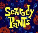 Scaredy Pants (transcript)