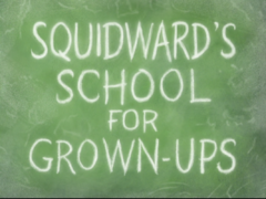 Squidward's School for Grown-Ups