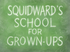 Squidward's School for Grown-Ups
