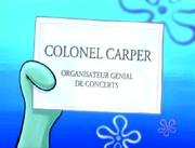 Colonel Carper Organisateur Génial de Concerts