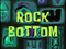 ROCKBOTTOM1