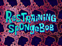 Restraining SpongeBob title card