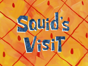Squid's Visit title card