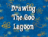 Drawing the Goo Lagoon - Titlecard