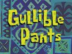 Gullible Pants