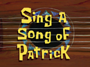 Sing a Song of Patrick title card