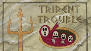 Trident Trouble 001